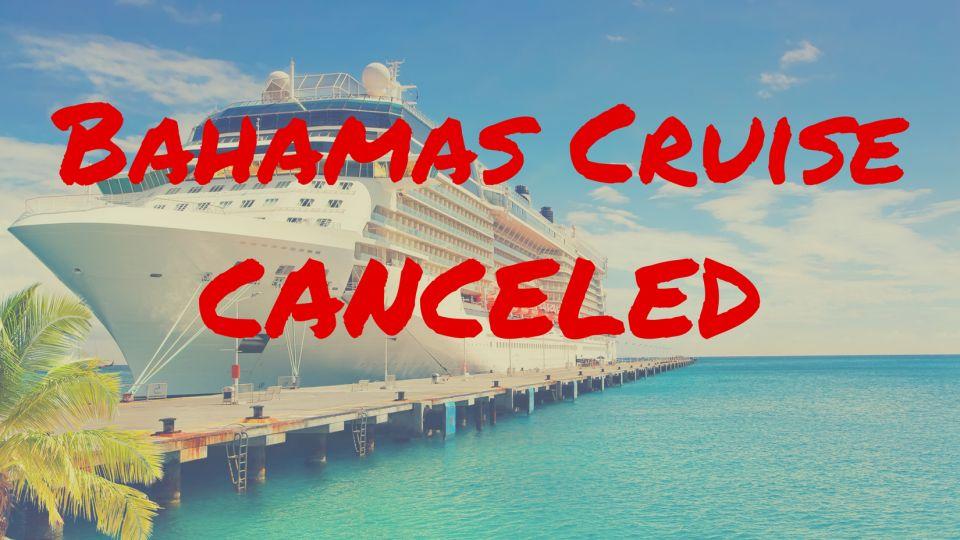 Bahamas Cruise Canceled