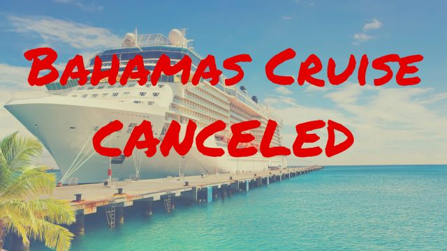 Bahamas Cruise Canceled